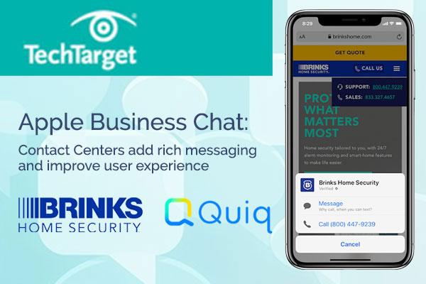Tech_Target_Apple_Business_Chat_Brinks_Contact_Center_Rich_Messaging_Quiq