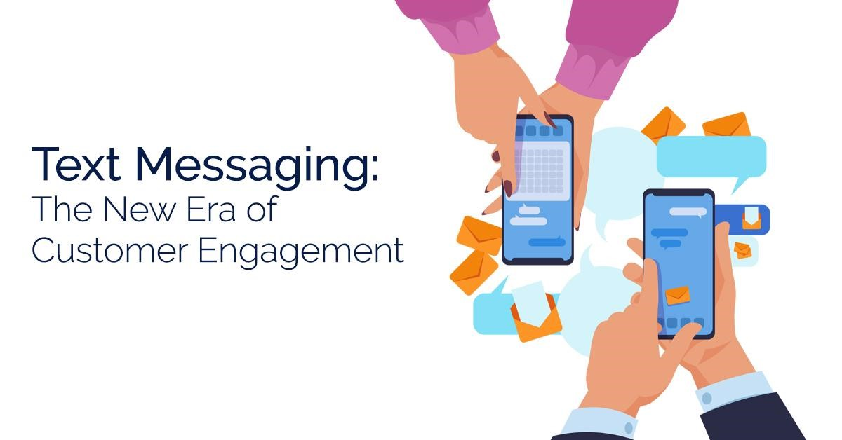 Test Messaging: the new era of customer engagement