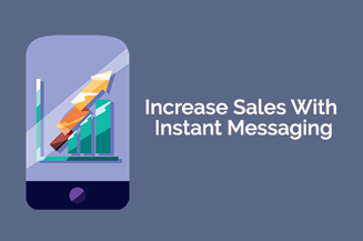 Increase Sales With Instant Messaging